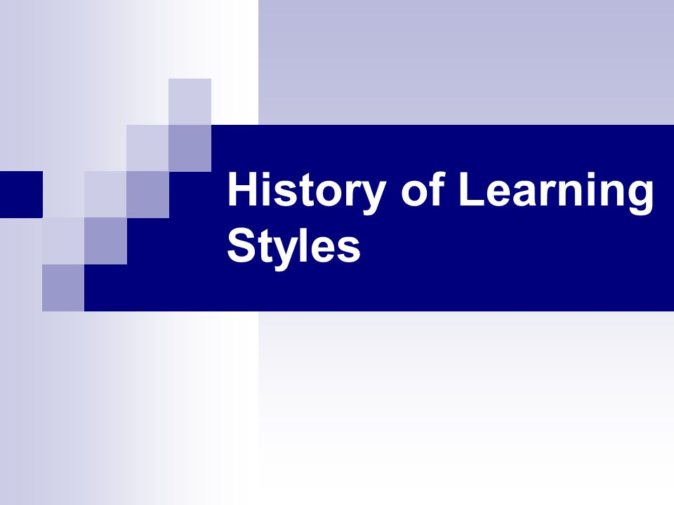 History of Learning Styles