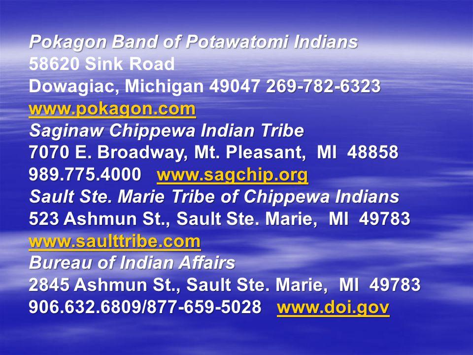 Pokagon Band of Potawatomi Indians 269-782-6323 www.pokagon.com Pokagon Band of Potawatomi Indians 58620 Sink Road Dowagiac, Michigan 49047 269-782-63