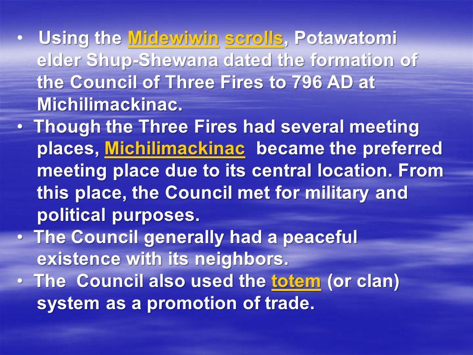 Using the Midewiwin scrolls, Potawatomi MidewiwinscrollsMidewiwinscrolls elder Shup-Shewana dated the formation of elder Shup-Shewana dated the format