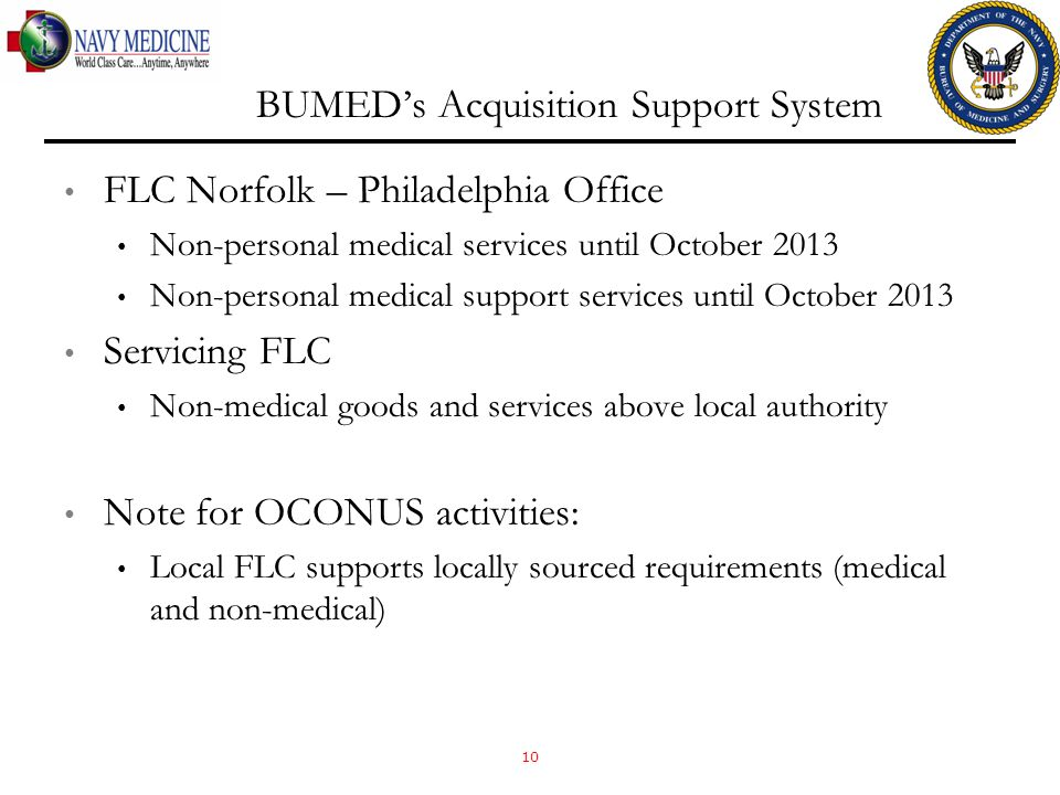 BUMED's Acquisition Support System FLC Norfolk – Philadelphia Office Non-personal medical services until October 2013 Non-personal medical support ser