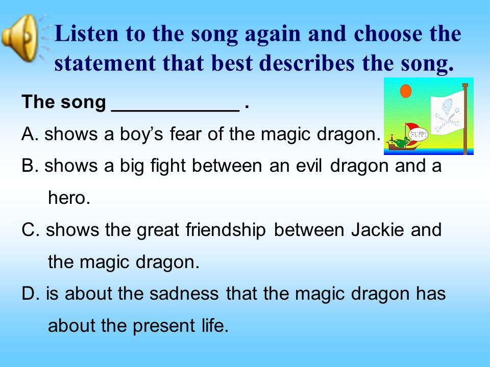 Listen to the song again and choose the statement that best describes the song.
