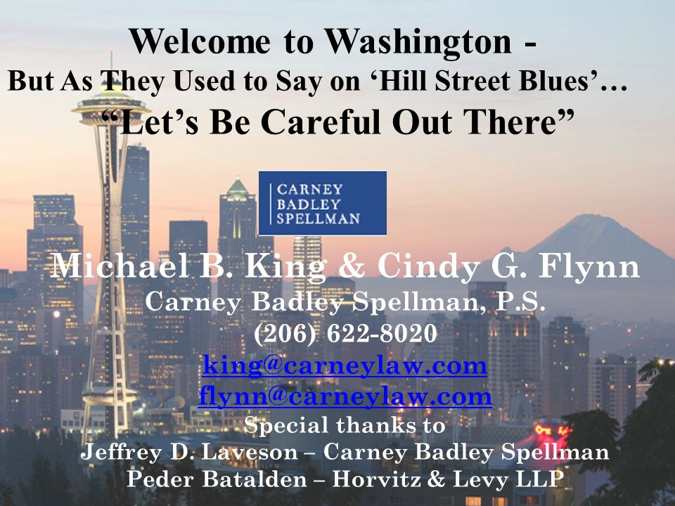 Michael B. King & Cindy G. Flynn Carney Badley Spellman, P.S.