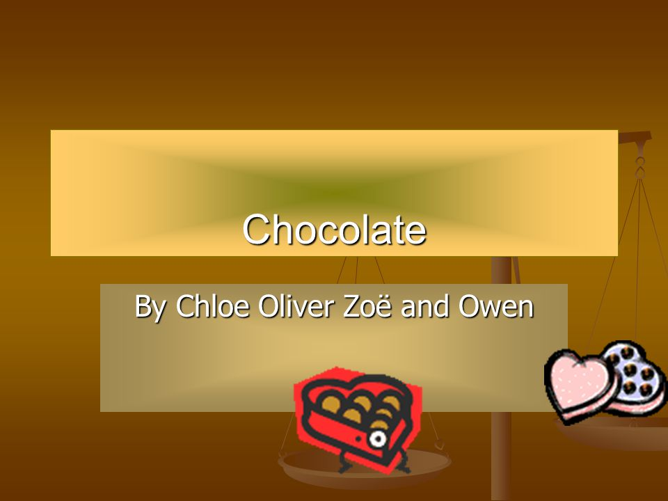 Chocolate By Chloe Oliver Zoë and Owen