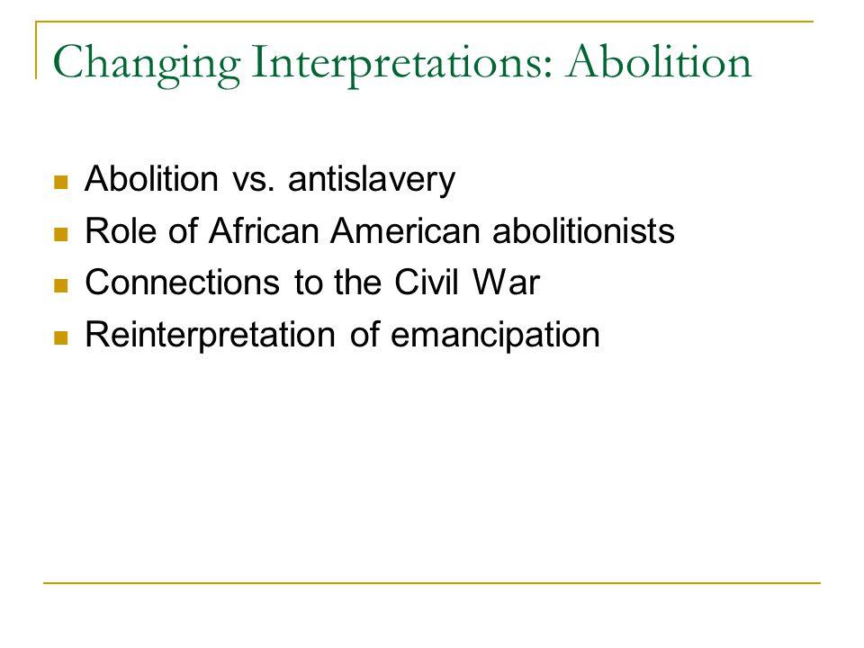 Changing Interpretations: Abolition Abolition vs.
