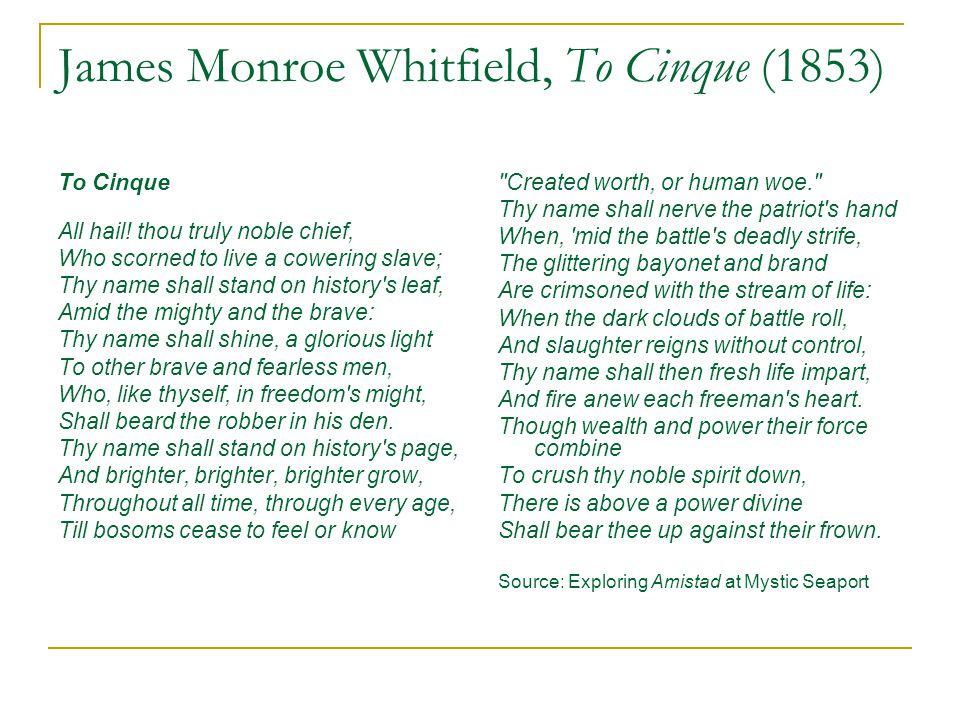 James Monroe Whitfield, To Cinque (1853) To Cinque All hail.