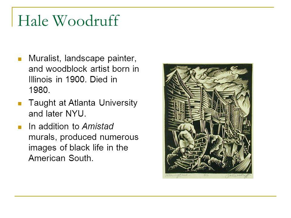 Hale Woodruff Muralist, landscape painter, and woodblock artist born in Illinois in 1900.