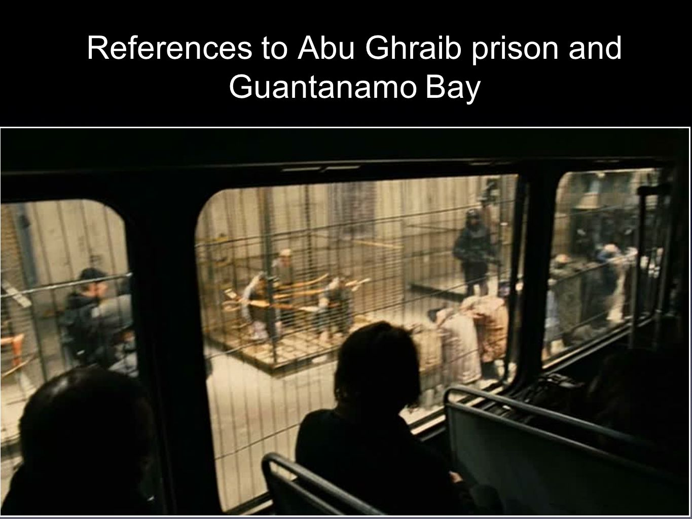 References to Abu Ghraib prison and Guantanamo Bay