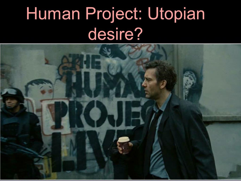 Human Project: Utopian desire