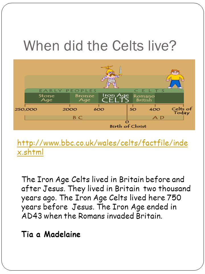 When did the Celts live.
