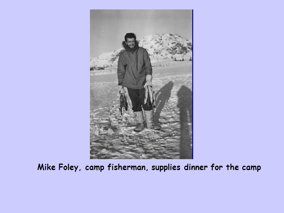 Mike Foley, camp fisherman, supplies dinner for the camp