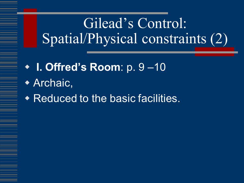 Gilead's Control: Spatial constraints  I.