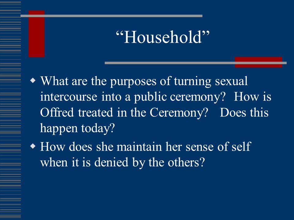 Handmaid's identity (2)  Keen desire & physical senses desire (e.g.