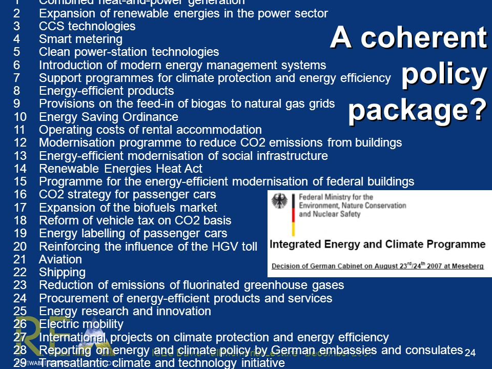 ISES David Hall Memorial Lecture - December 2007 24 A coherent policy package.