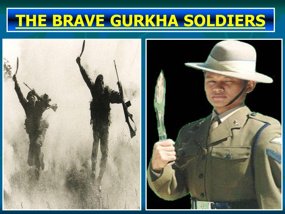 THE BRAVE GURKHA SOLDIERS