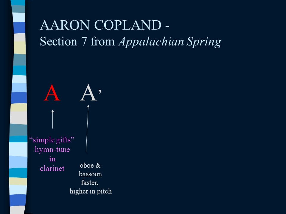 AARON COPLAND - Section 7 from Appalachian Spring A A'A' simple gifts hymn-tune in clarinet oboe & bassoon faster, higher in pitch