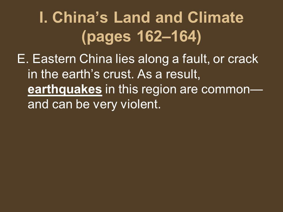 I. China's Land and Climate (pages 162–164) E.