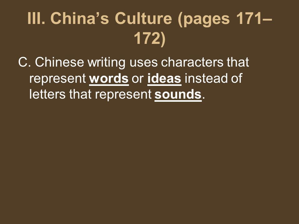 III. China's Culture (pages 171– 172) C.