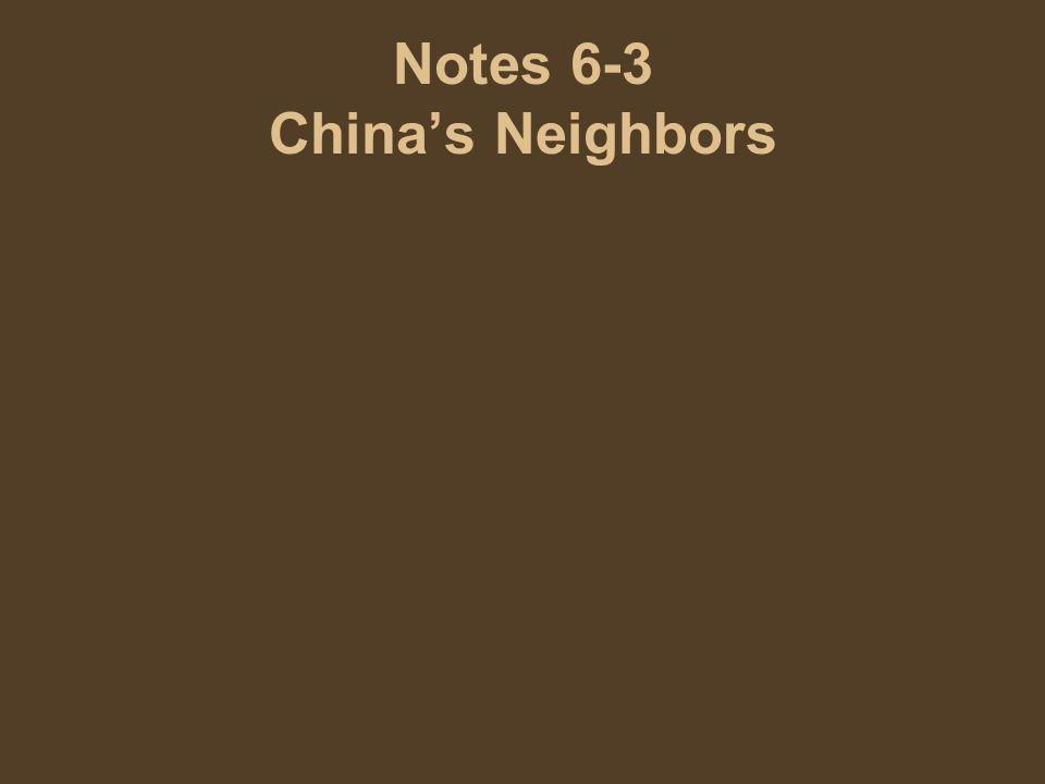 Notes 6-3 China's Neighbors