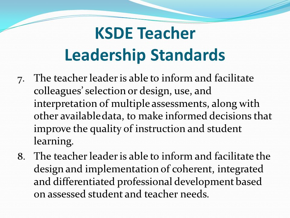 KSDE Teacher Leadership Standards 7.