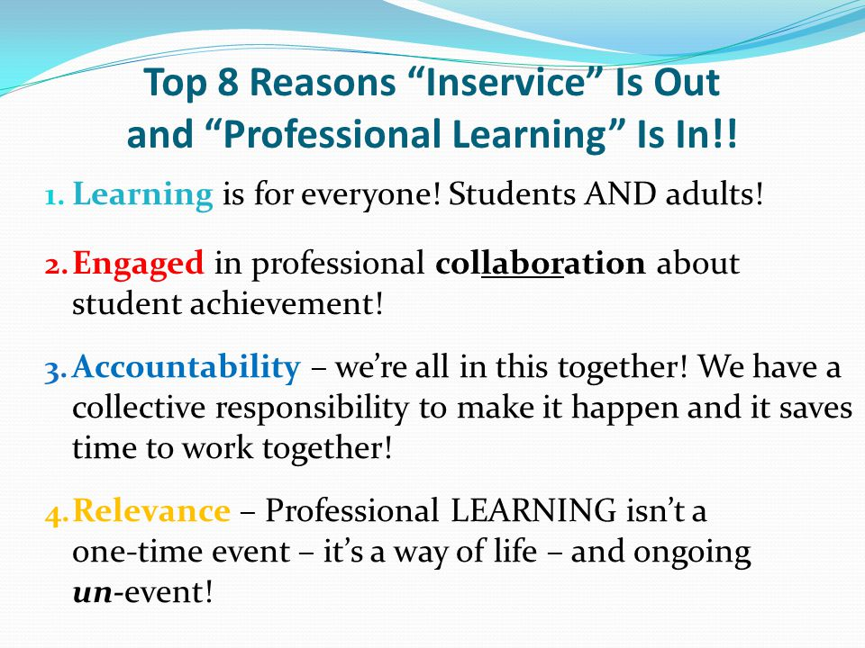 Top 8 Reasons Inservice Is Out and Professional Learning Is In!.