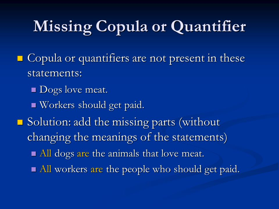 Missing Copula or Quantifier Copula or quantifiers are not present in these statements: Copula or quantifiers are not present in these statements: Dog