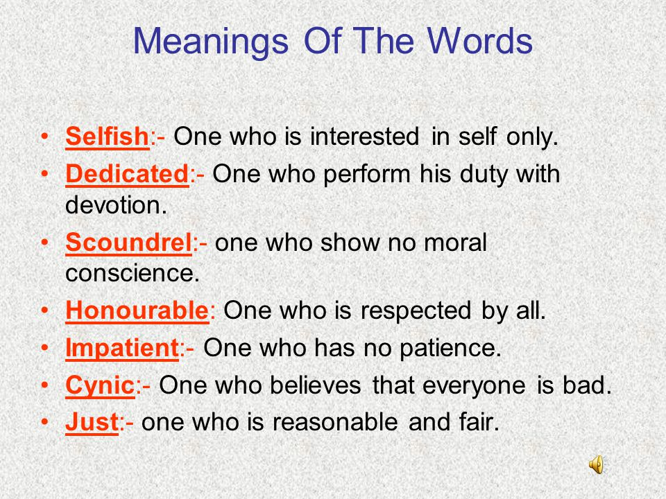 9)Q:- list the qualities which make a good human being..