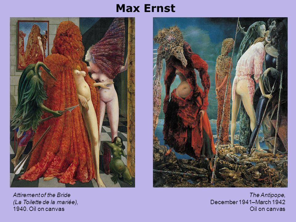 Max Ernst Attirement of the Bride (La Toilette de la mariée), 1940.
