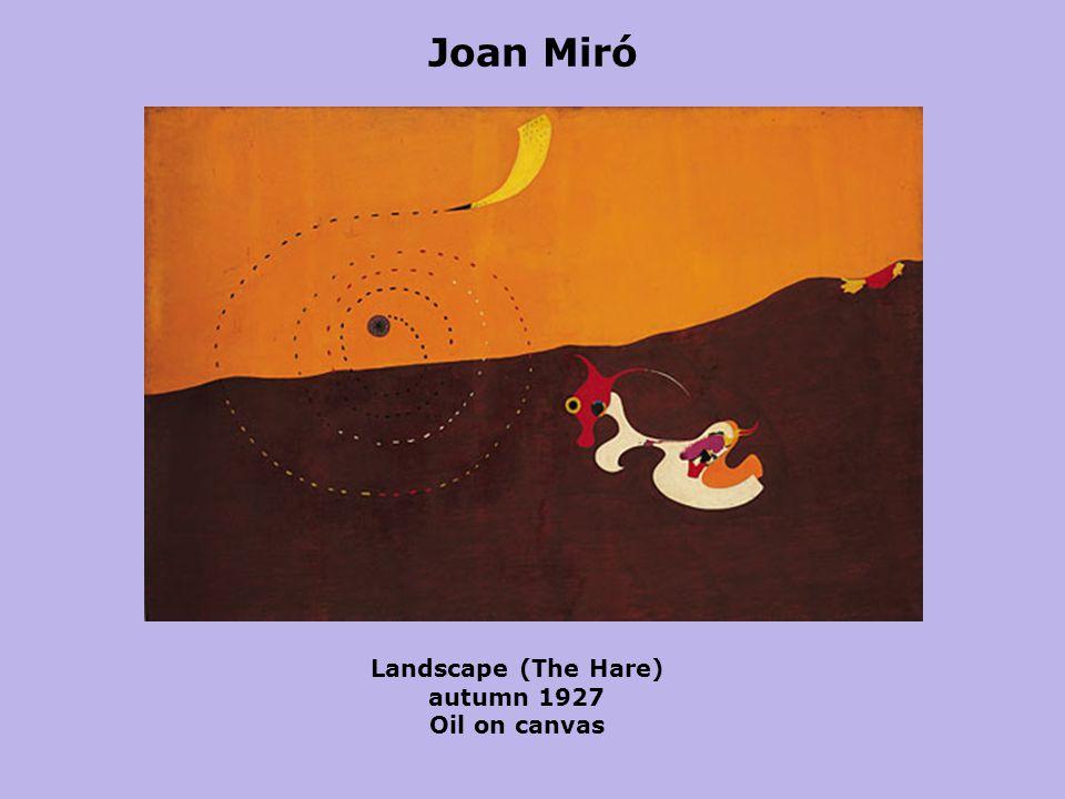 Joan Miró Landscape (The Hare) autumn 1927 Oil on canvas