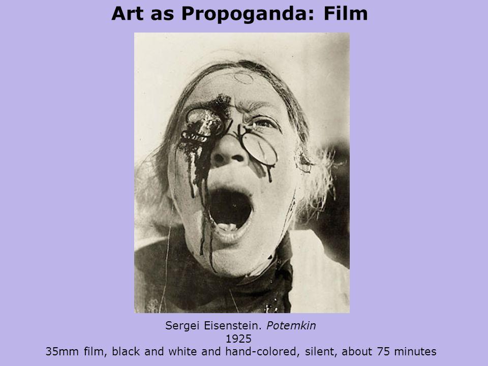 Art as Propoganda: Film Sergei Eisenstein.