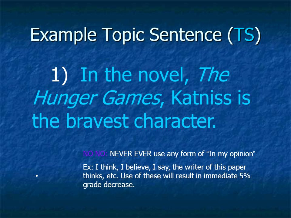 Step 1: TOPIC SENTENCE A Topic Sentence (TS) is the top bun of a hamburger. A Topic Sentence (TS) is the top bun of a hamburger. TS = first sentence o