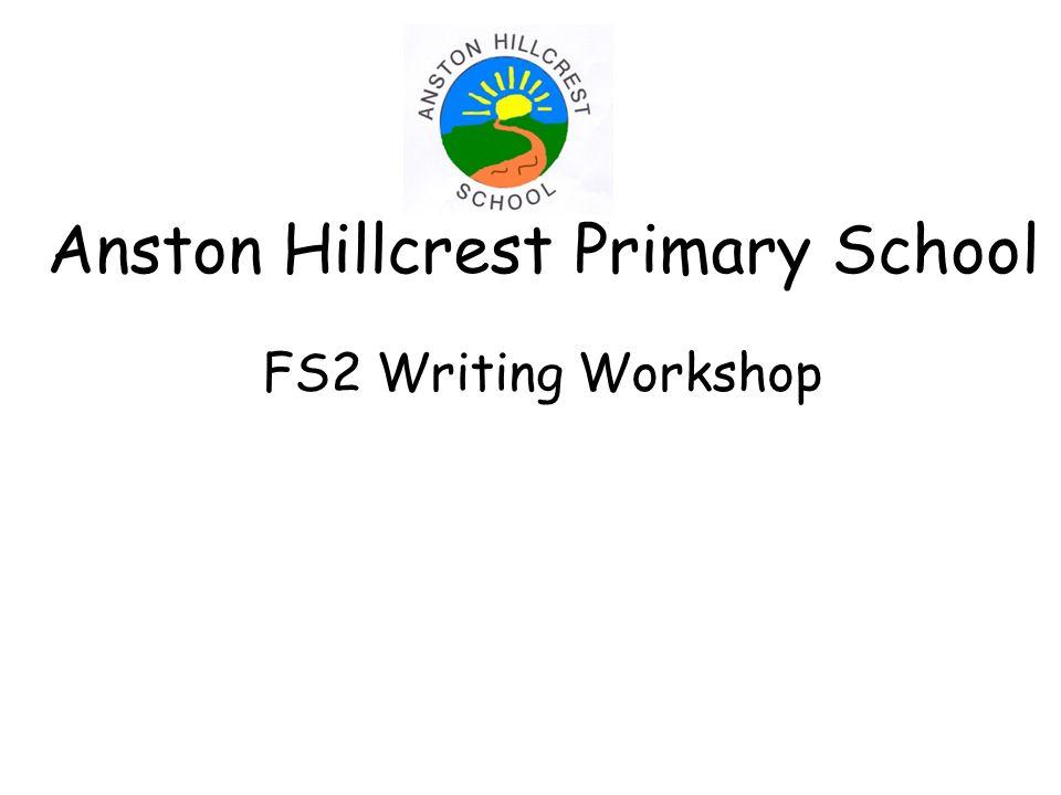Anston Hillcrest Primary School FS2 Writing Workshop
