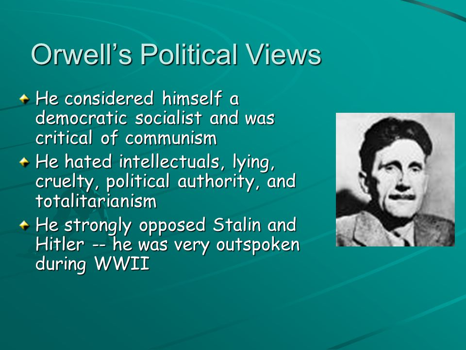 ORWELL is different from others that he believed that the writer should be independent, and that no good writing could come from allowing the party li