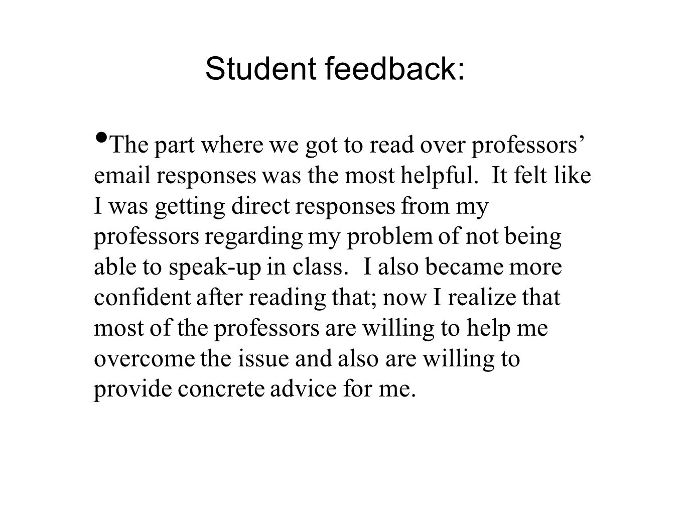 Student feedback: The part where we got to read over professors' email responses was the most helpful.