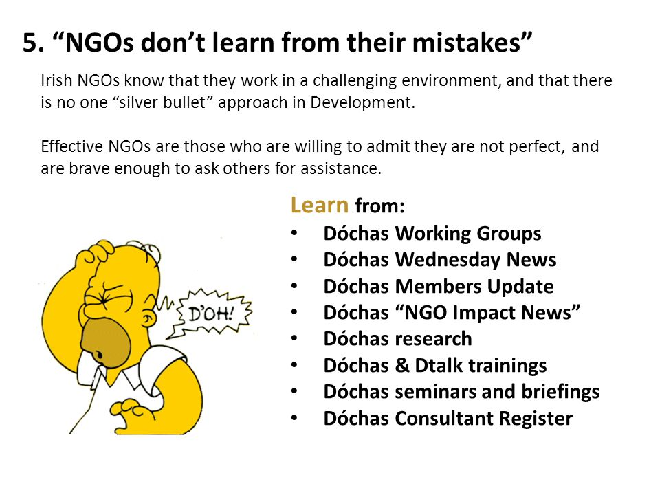 """5. """"NGOs don't learn from their mistakes"""" Learn from: Dóchas Working Groups Dóchas Wednesday News Dóchas Members Update Dóchas """"NGO Impact News"""" Dócha"""