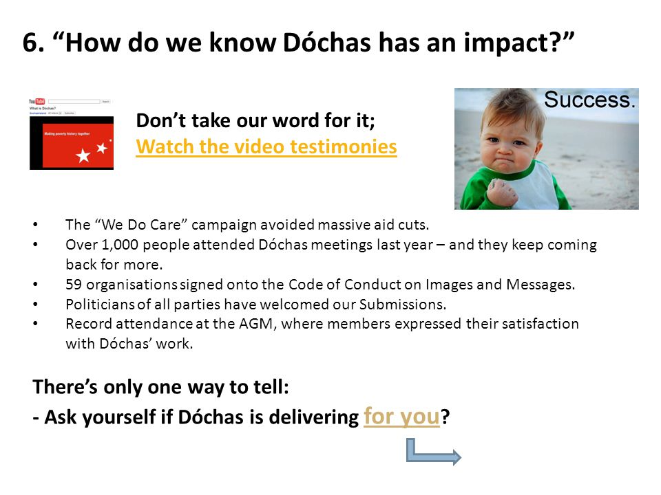 6. How do we know Dóchas has an impact The We Do Care campaign avoided massive aid cuts.