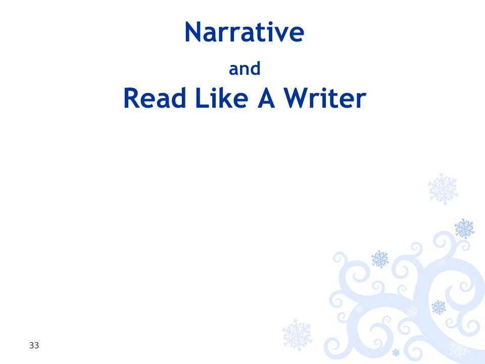 Narrative and Read Like A Writer 33