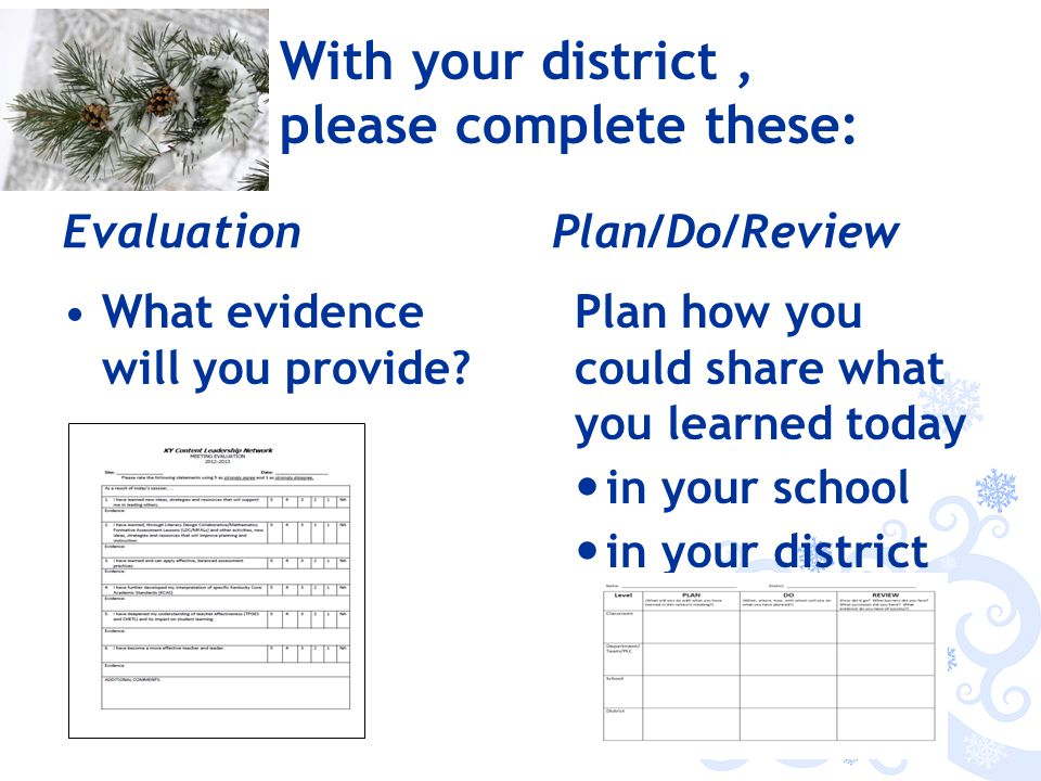 With your district, please complete these: Evaluation What evidence will you provide.