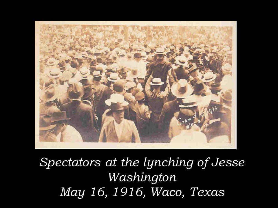 Spectators at the lynching of Jesse Washington May 16, 1916, Waco, Texas