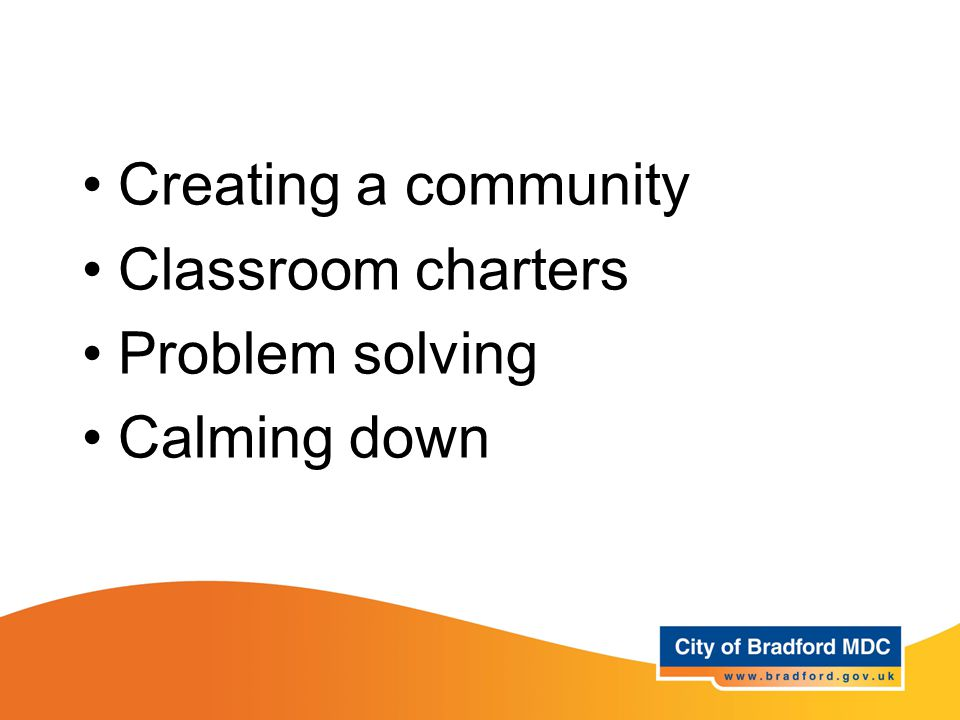 Creating a community Classroom charters Problem solving Calming down