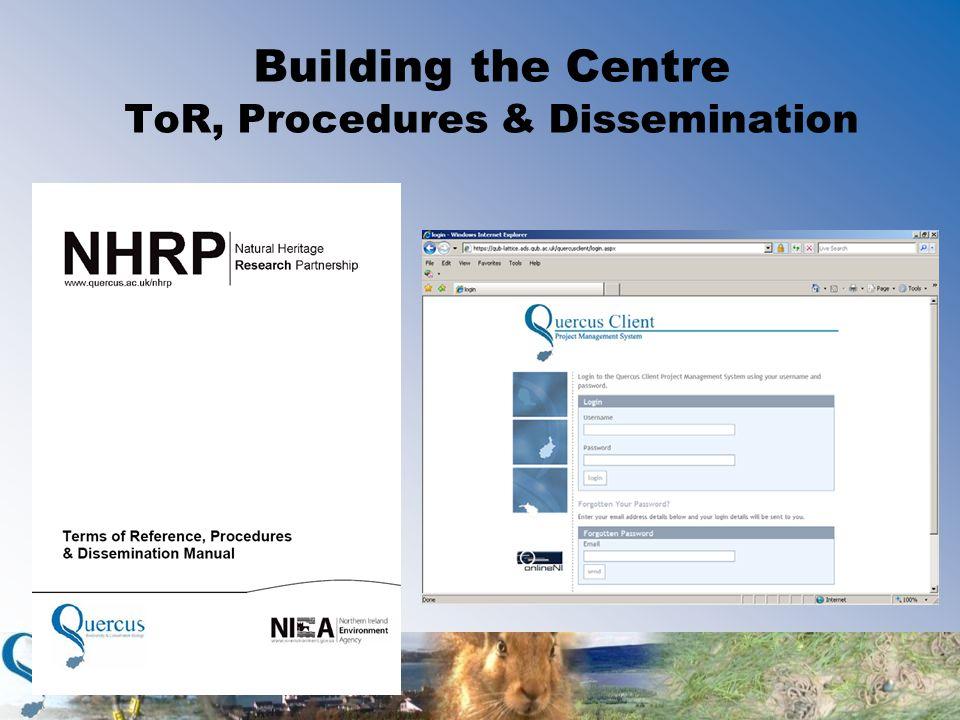 Building the Centre ToR, Procedures & Dissemination