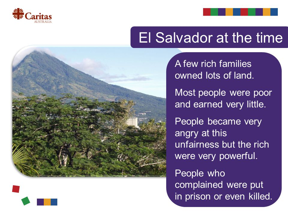 El Salvador at the time A few rich families owned lots of land.