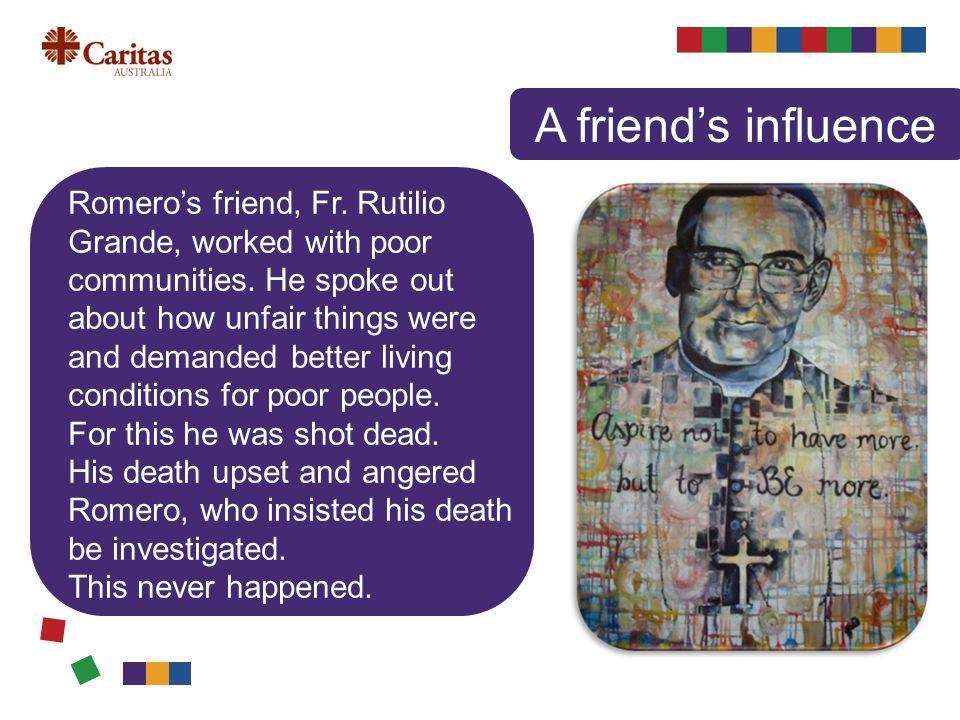Romero's friend, Fr. Rutilio Grande, worked with poor communities.