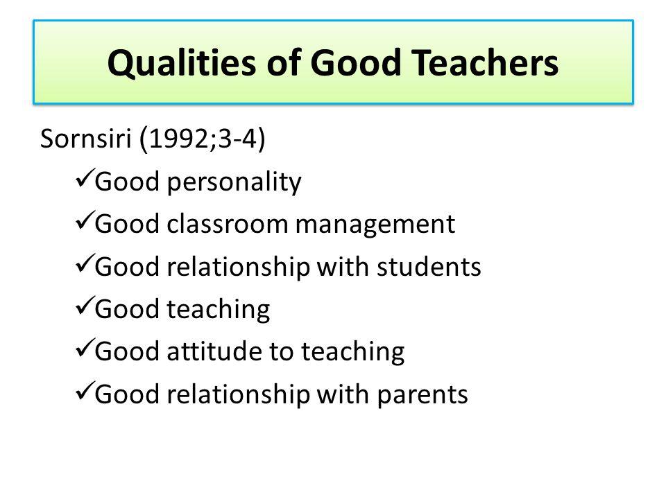 Qualities of Good Teachers Gilbert : A good teacher must ………….