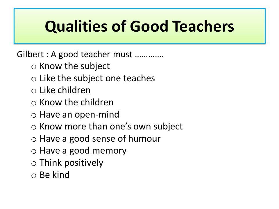 By The Thai Teachers' Council Criteria – Ethics – Morality – Interpersonal Skills – Community leadership skills – Office organization – Behaviour – Health – Sacrifice Qualities of Good Teachers
