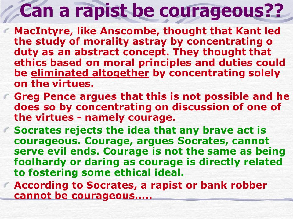 Can a rapist be courageous .