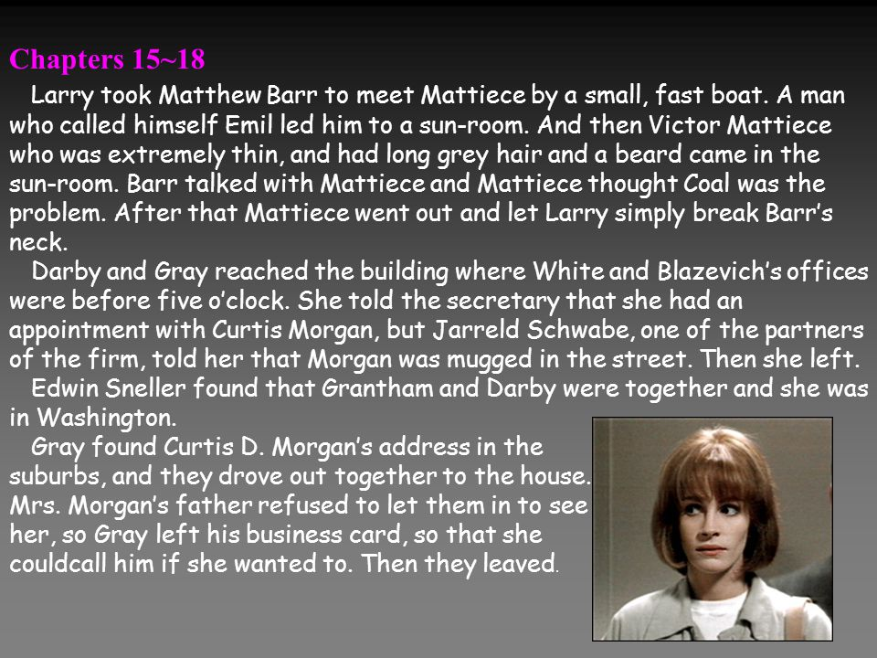 Chapters 15~18 Larry took Matthew Barr to meet Mattiece by a small, fast boat.