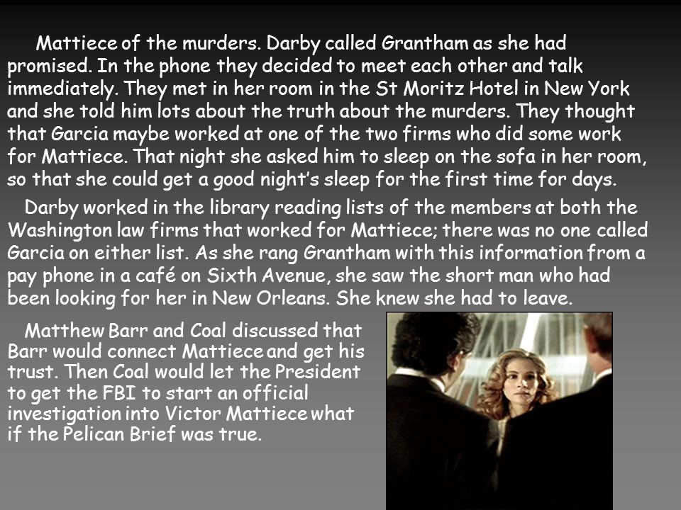 Mattiece of the murders. Darby called Grantham as she had promised.
