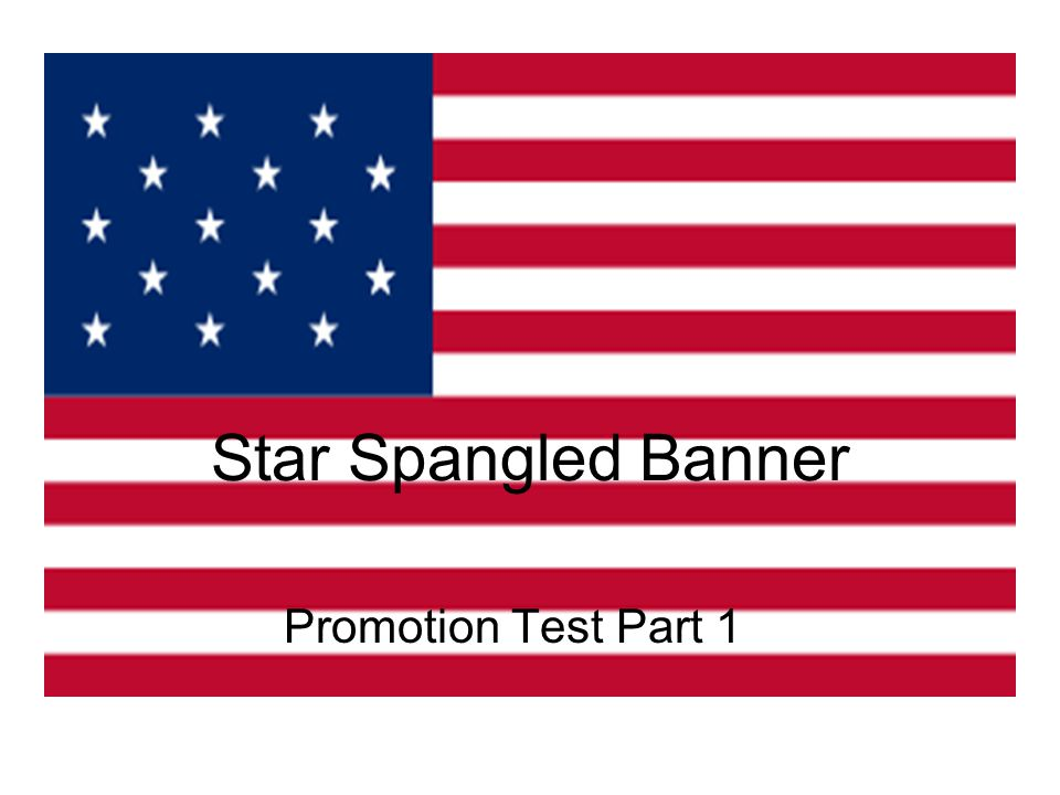 Star Spangled Banner Promotion Test Part 1
