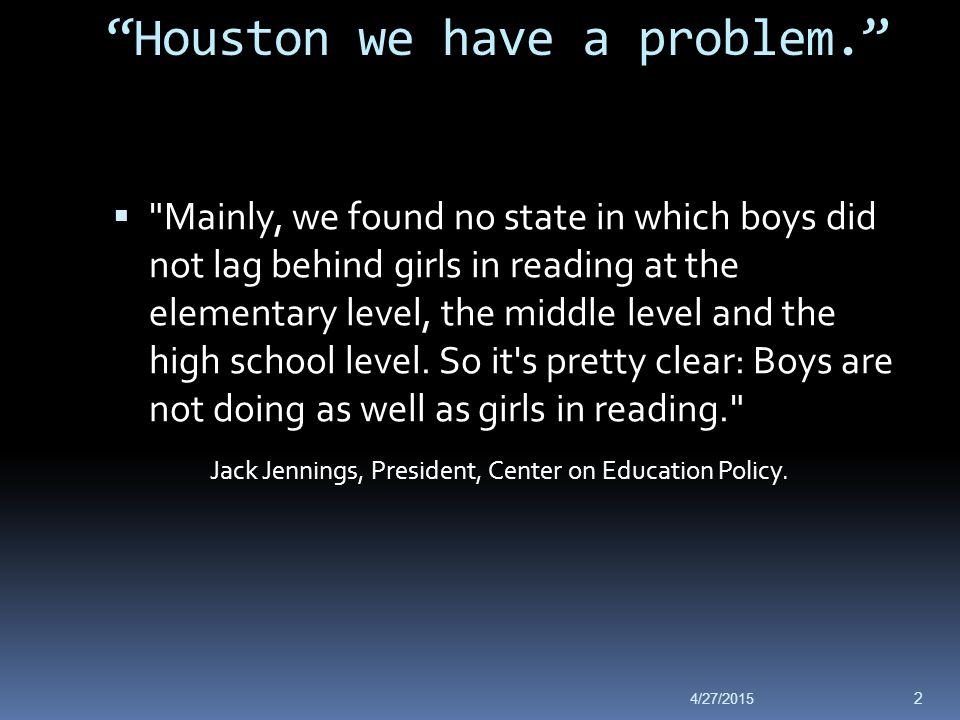 """Houston we have a problem."" "