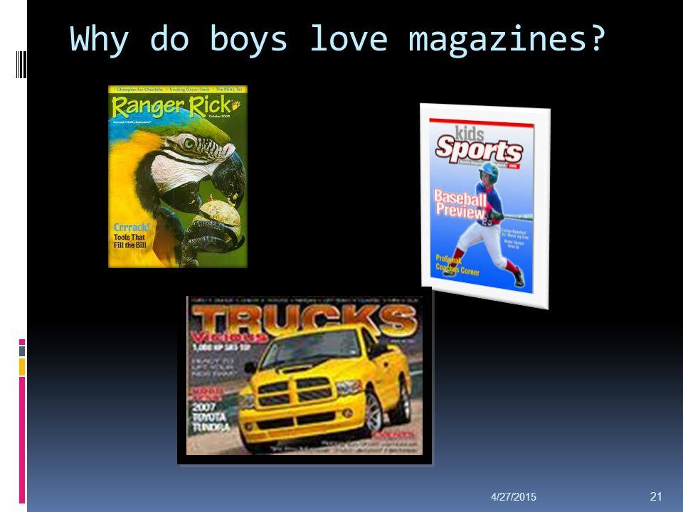 Why do boys love magazines? 4/27/2015 21
